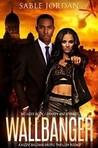 Wallbanger (Kizzie Baldwin Erotic Thriller, #2)