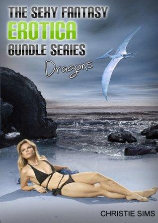 Dragons: The Sexy Fantasy Erotica Story Bundle (An Erotic Story Bundle Featuring 3 Hot Dragon Stories)