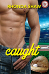 Caught (Men of the Show #3)