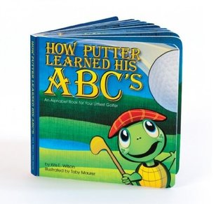 "The Littlest Golfer ""How Putter Learned His ABC's"" Children's Book"