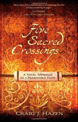 Five Sacred Crossings by Craig J. Hazen