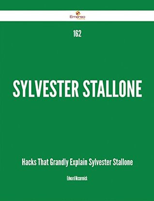 162 Sylvester Stallone Hacks That Grandly Explain Sylvester Stallone