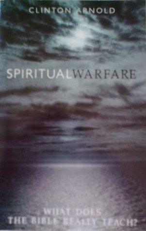 Spiritual Warfare: What Does The Bible Really Teach ?