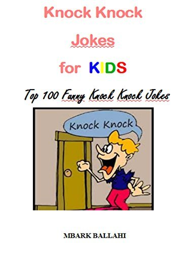Knock Knock Jokes for KIDS : Top 100 Funny Knock Knock Jokes