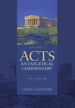 Acts: An Exegetical Commentary : Volume 3: 15:1-23:35 (ePUB)