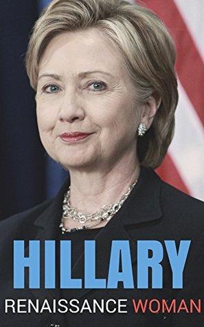 Hillary Clinton: Renaissance Woman