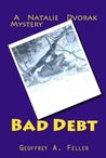 Bad Debt (Natalie Dvorak Mysteries #6)