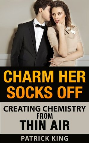 Charm Her Socks Off: Creating Chemistry from Thin Air