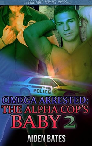The Alpha Cop's Baby 2 (Omega Arrested #2)