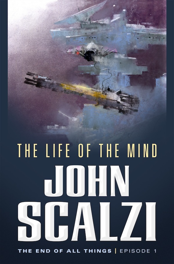 The Life of the Mind (The End of All Things, #1)