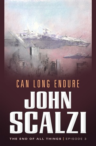 Can Long Endure (The End of All Things, #3)