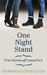 One Night Stand: True Stori...