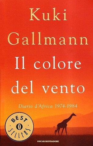 Il colore del vento. Diario d'Africa 1974-1984