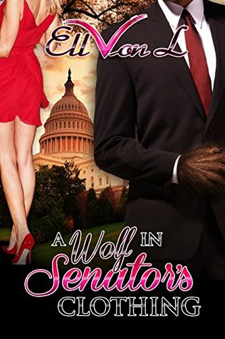 a-wolf-in-senator-s-clothing-ell-s-supernatural-encounters-book-1