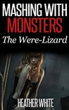 Mashing With Monsters: The Were-Lizard