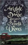 Aristote et Dante découvrent les secrets de l'Univers by Benjamin Alire Sáenz