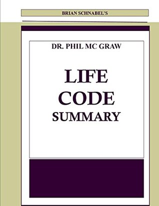 Brian Schnabel's Dr. Phil McGraw Life Code Summary