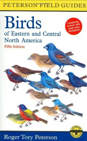 A Peterson Field Guide to the Birds of Eastern and Central No... by Roger Tory Peterson
