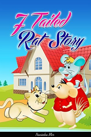 """Children's books : """" The Story of 7 Tailed Rat """" ( Illustrated Picture Book for ages 3-8. Teaches your kid the moral values),Beginner readers,Bedtime story for kids collection"""