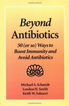 Beyond Antibiotics: 50 (or so) Ways to Boost Immunity and Avoid Antibiotics