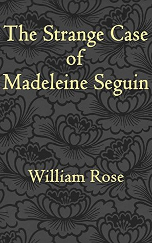 The Strange Case of Madeleine Seguin