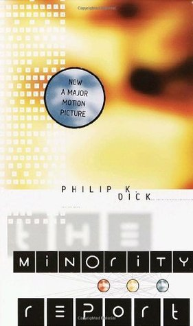 The Minority Report by Philip K. Dick
