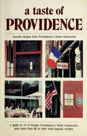 A Taste of Providence: A Guide to 14 of Providence's Finest Restaurants, Plus a Cookbook of Their Most Popular Recipes (Taste of Series)