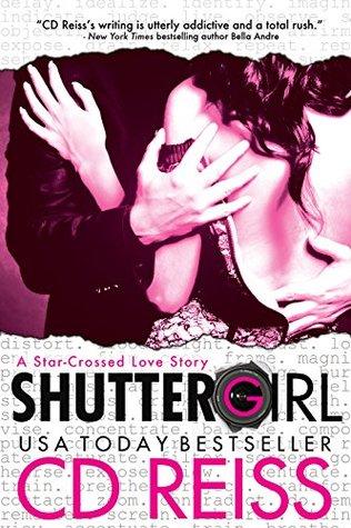 Shuttergirl by C.D. Reiss