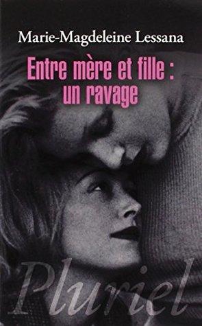 Entre M�re Et Fille: Un Ravage