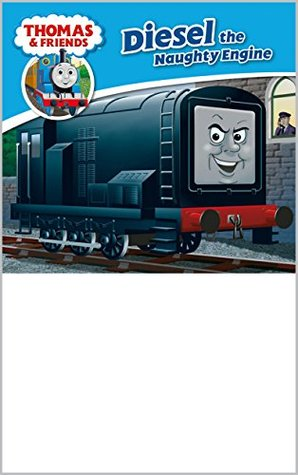 Thomas & Friends: Diesel the Naughty Engine (Thomas & Friends Story Library Book 24)