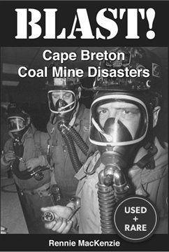 Blast! Cape Breton Coal Mining Disasters...