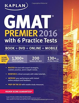 Kaplan GMAT Premier 2016 with 6 Practice Tests: Book + Online + DVD + Mobile