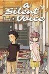 A Silent Voice, Volume 1 by Yoshitoki Oima