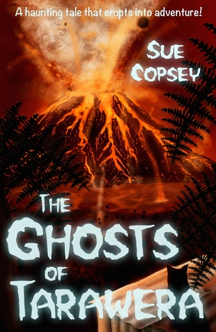 The Ghosts of Tarawera (Spooky Adventures, #2)