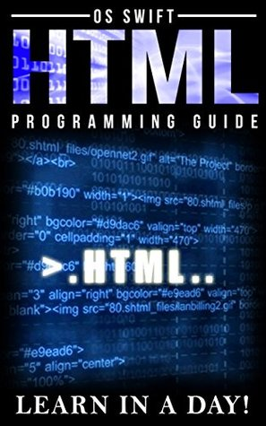 Programming: HTML: Programming Guide: Computer Programming: LEARN IN A DAY!