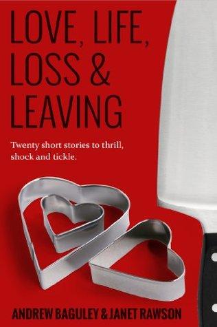 love, life, loss & leaving