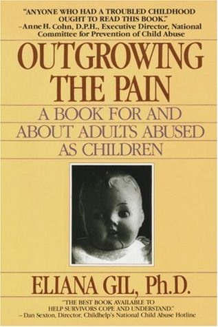 Outgrowing the Pain: A Book for and about Adults Abused as Children