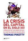 La crisis del capital en el siglo XXI: Crónicas de los años en que el capitalismo se volvió loco (Singular)