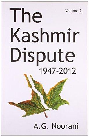 The Kashmir Dispute 1947-2012 (Vol. 2) (Second Edition)