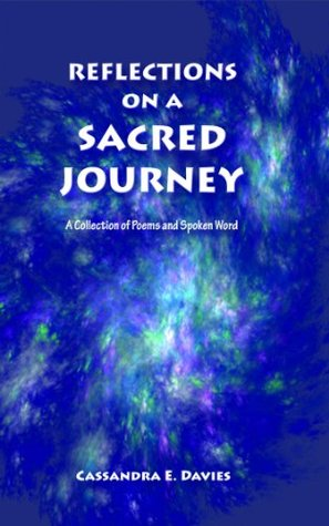 Reflections on a Sacred Journey - A Collections of Poems and Spoken Word