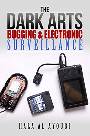 The Dark Arts: Bugging & Electronic Surveillance
