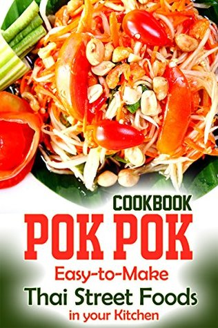 Pok pok cookbook easy to make thai street foods in your kitchen by 25586591 forumfinder Choice Image