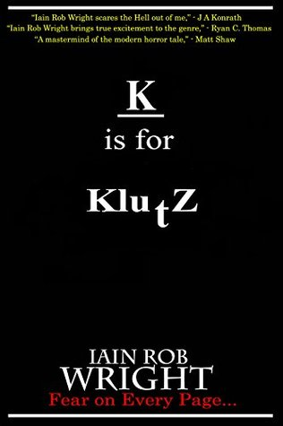 K is for Klutz (A-Z of Horror, #11)