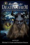 Return to Deathlehem: An Anthology of Holiday Horrors for Charity