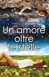 Un amore oltre le stelle by Melissa Landers