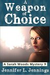 A Weapon of Choice (A Sarah Woods Mystery #9)