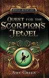 Quest for the Scorpion's Jewel by Amy Green