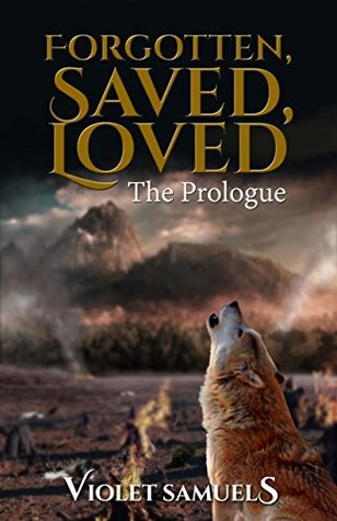 Forgotten, Saved, Loved: The Prologue(Nightfall 1.5)