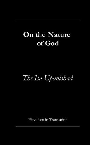 On the Nature of God - a Translation of the Isa Upanishad