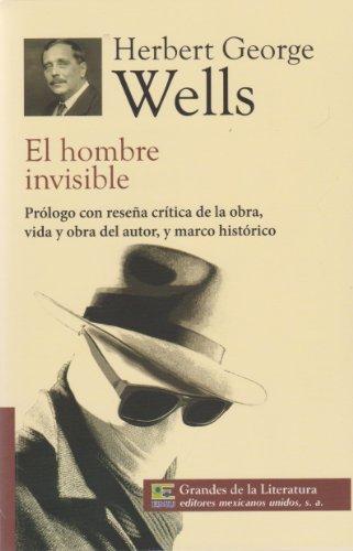 El Hombre Invisible. Prólogo con reseña crítica de la obra, vida y obra del autor, y marco histórico.